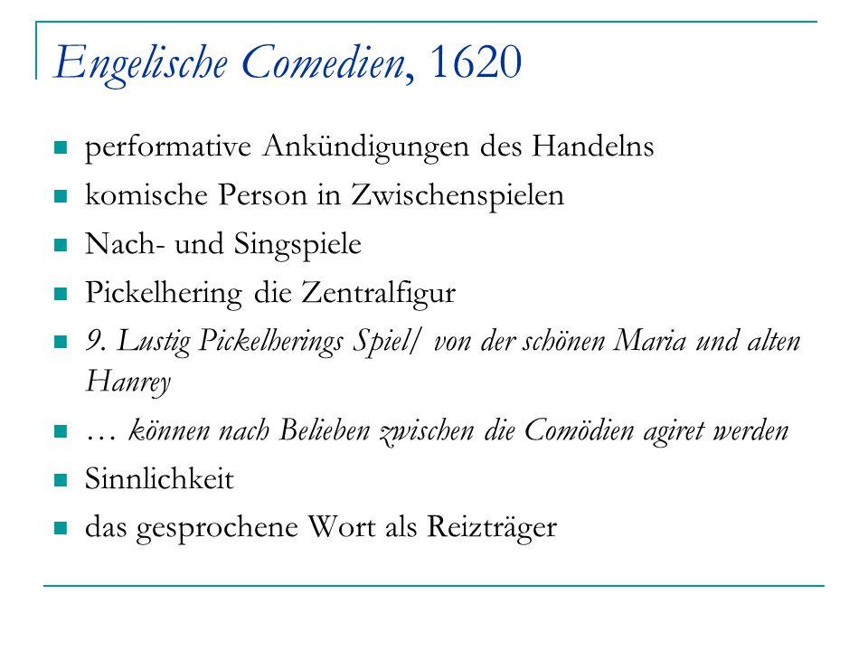 Engelische Comedien, 1620 performative Ankündigungen des Handelns