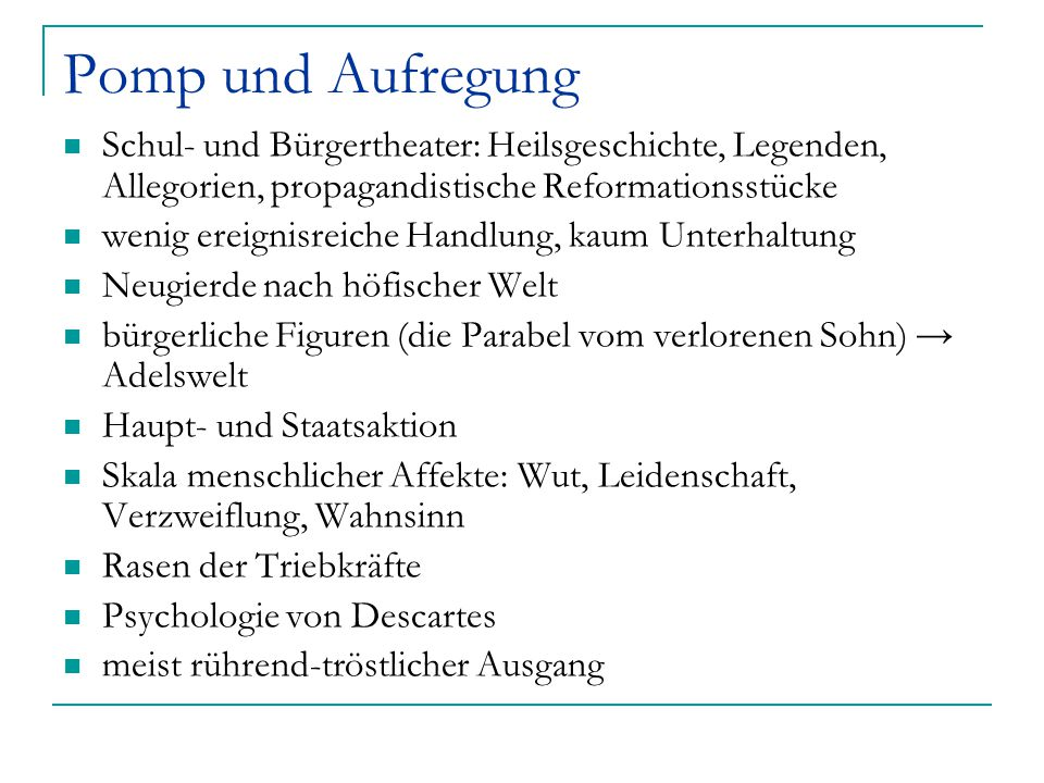 Pomp und Aufregung Schul- und Bürgertheater: Heilsgeschichte, Legenden, Allegorien, propagandistische Reformationsstücke.