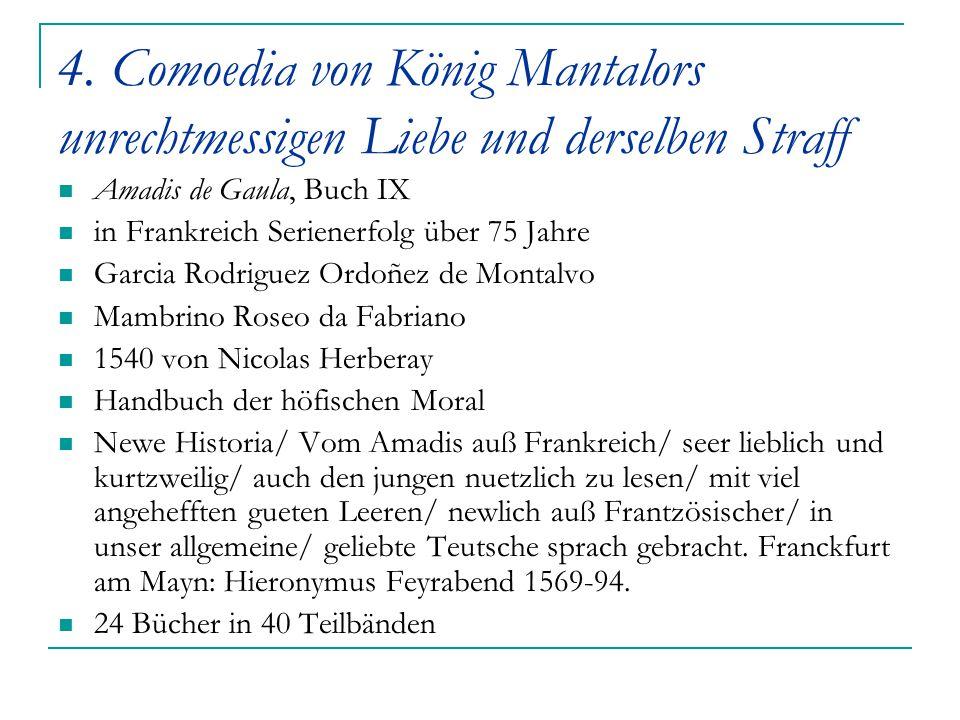 4. Comoedia von König Mantalors unrechtmessigen Liebe und derselben Straff