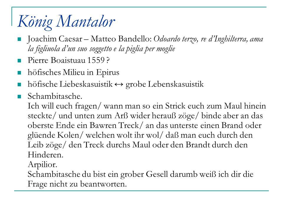 König Mantalor Joachim Caesar – Matteo Bandello: Odoardo terzo, re d'Inghilterra, ama la figliuola d'un suo soggetto e la piglia per moglie.