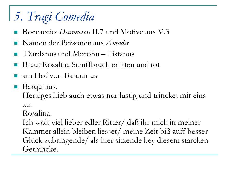 5. Tragi Comedia Boccaccio: Decameron II.7 und Motive aus V.3