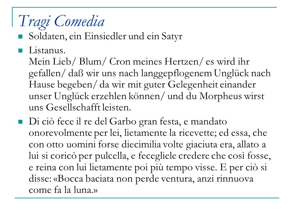 Tragi Comedia Soldaten, ein Einsiedler und ein Satyr