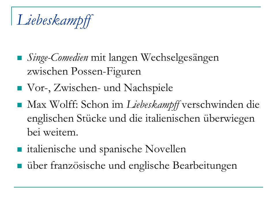 Liebeskampff Singe-Comedien mit langen Wechselgesängen zwischen Possen-Figuren. Vor-, Zwischen- und Nachspiele.