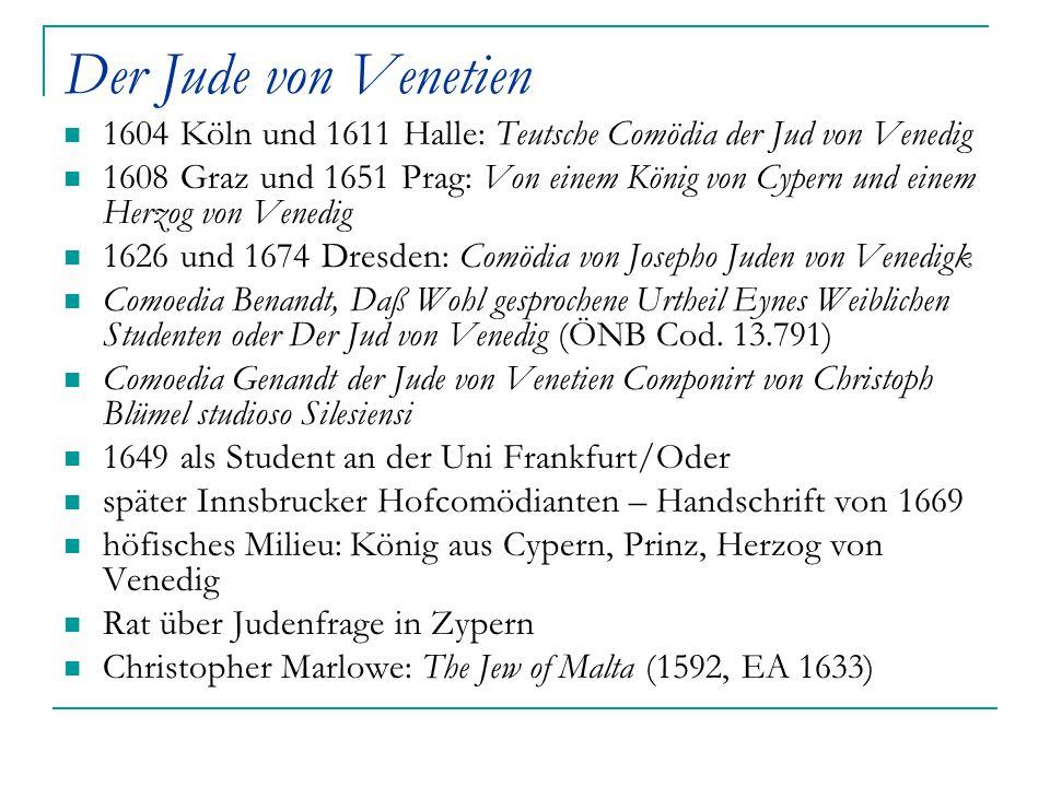 Der Jude von Venetien 1604 Köln und 1611 Halle: Teutsche Comödia der Jud von Venedig.
