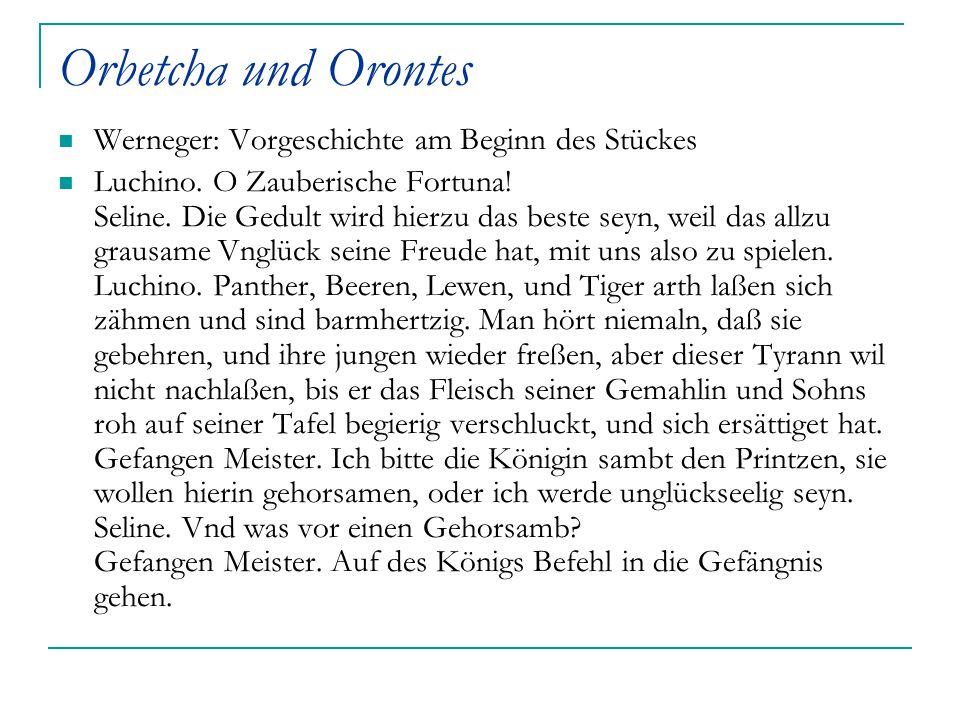 Orbetcha und Orontes Werneger: Vorgeschichte am Beginn des Stückes
