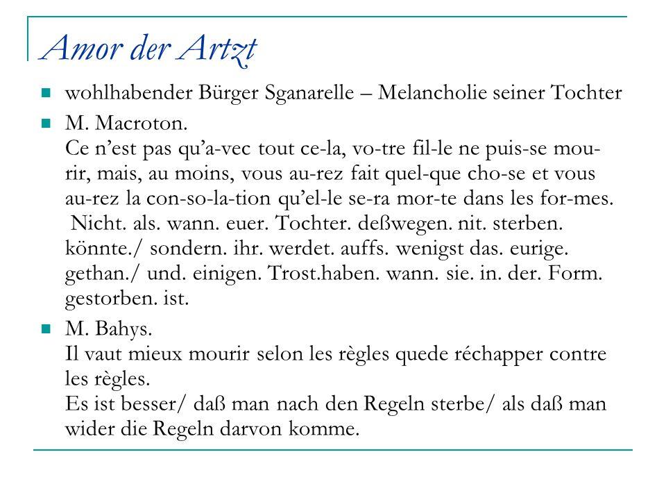 Amor der Artzt wohlhabender Bürger Sganarelle – Melancholie seiner Tochter.