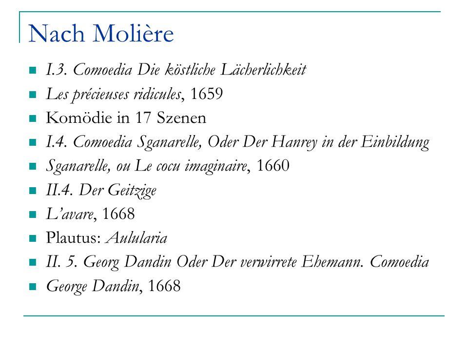 Nach Molière I.3. Comoedia Die köstliche Lächerlichkeit