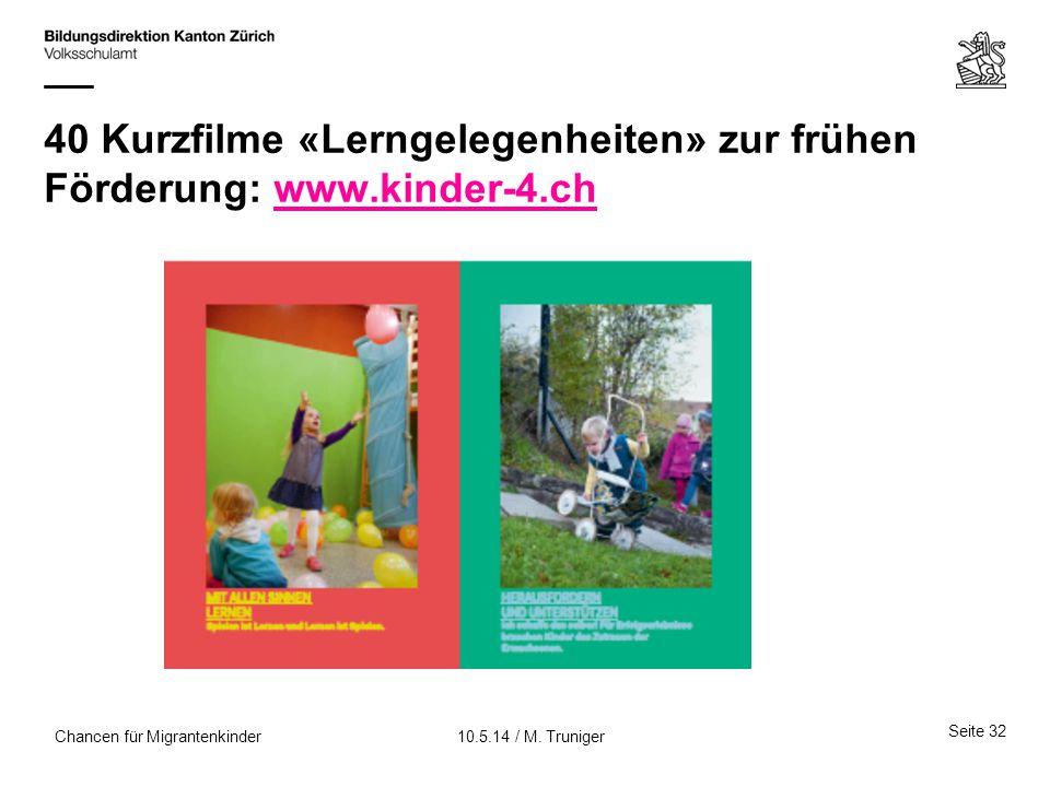 40 Kurzfilme «Lerngelegenheiten» zur frühen Förderung: www.kinder-4.ch