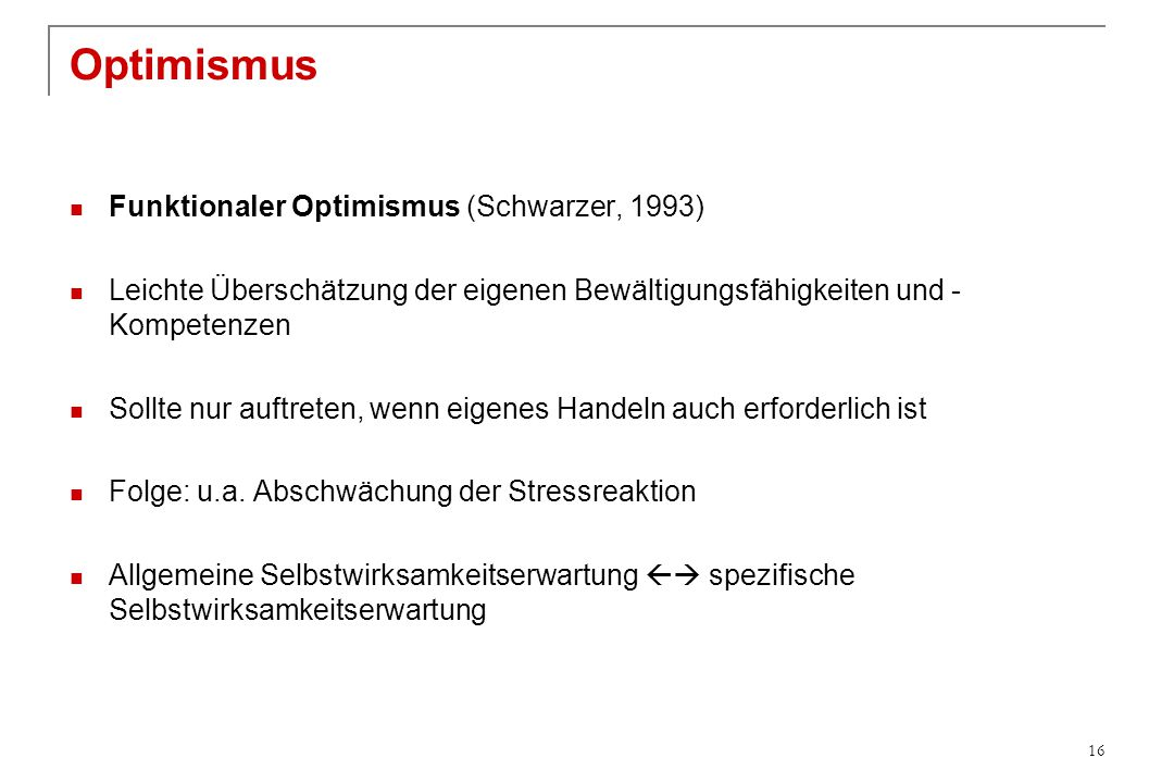 Optimismus Funktionaler Optimismus (Schwarzer, 1993)