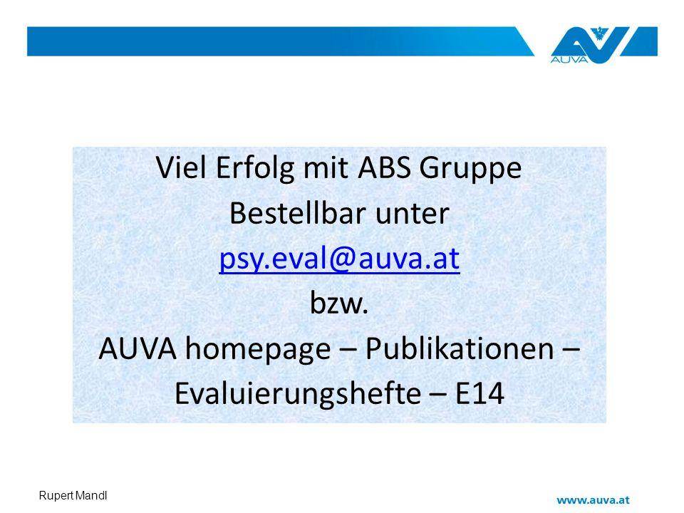 Viel Erfolg mit ABS Gruppe Bestellbar unter psy.eval@auva.at bzw.