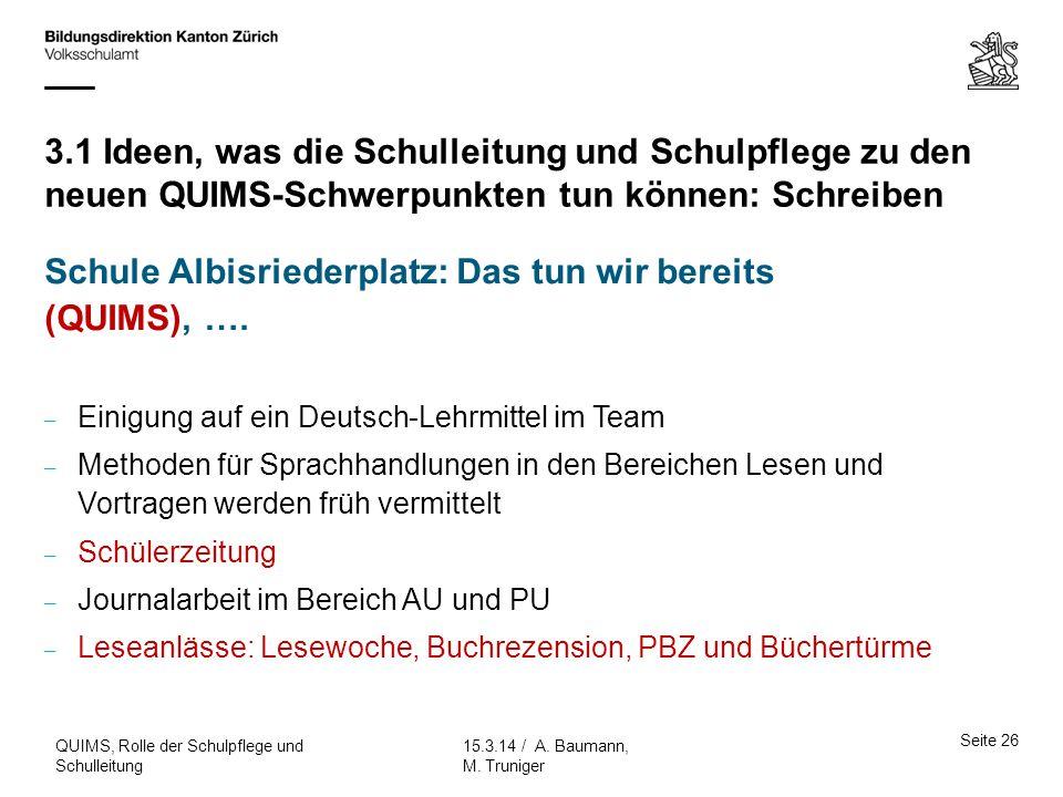 Schule Albisriederplatz: Das tun wir bereits (QUIMS), ….