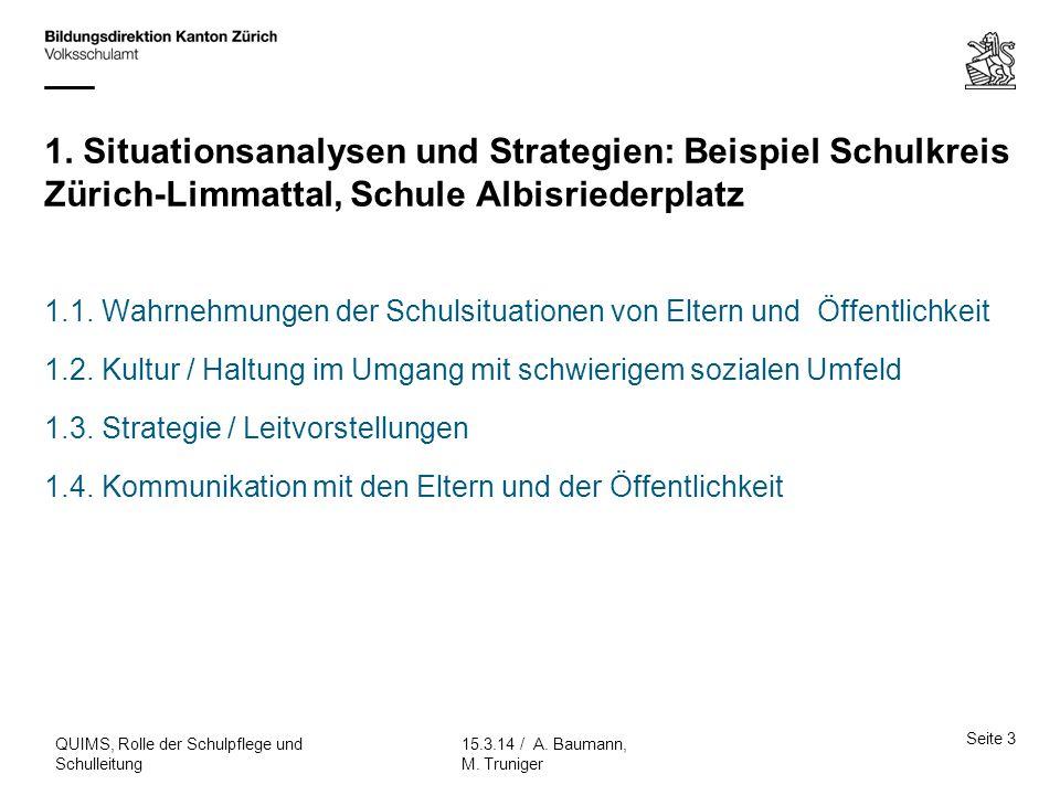 1. Situationsanalysen und Strategien: Beispiel Schulkreis Zürich-Limmattal, Schule Albisriederplatz