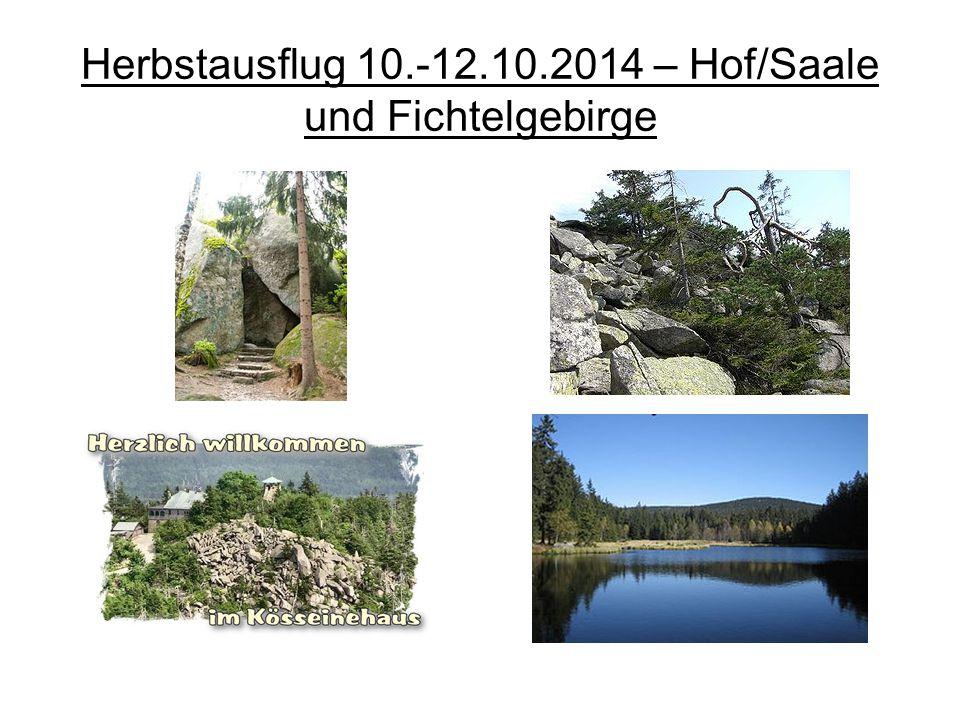 Herbstausflug 10.-12.10.2014 – Hof/Saale und Fichtelgebirge