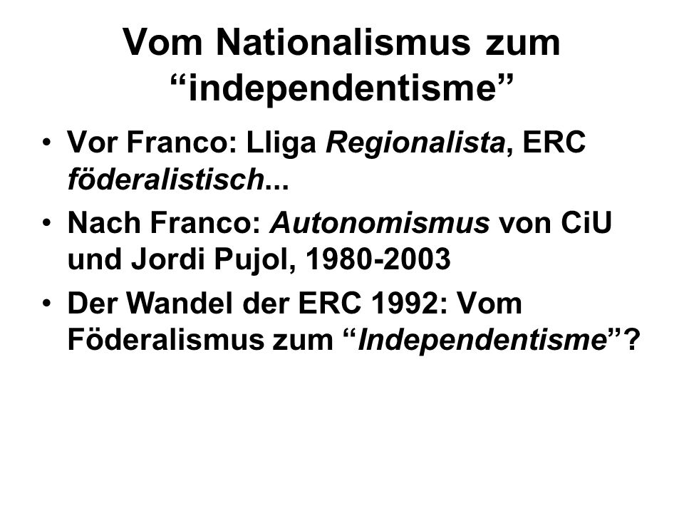 Vom Nationalismus zum independentisme