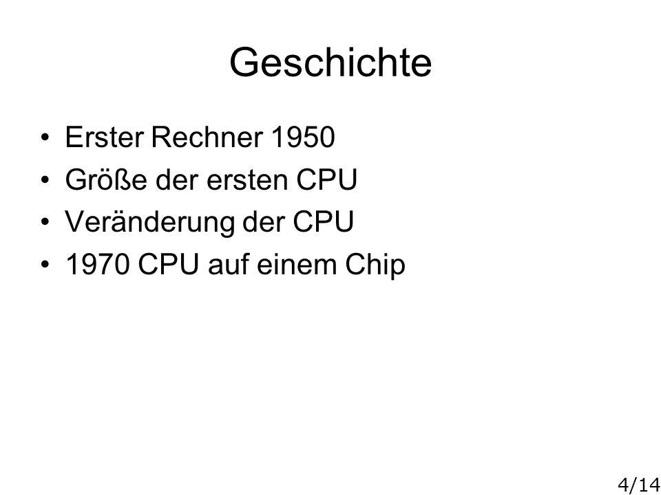Geschichte Erster Rechner 1950 Größe der ersten CPU