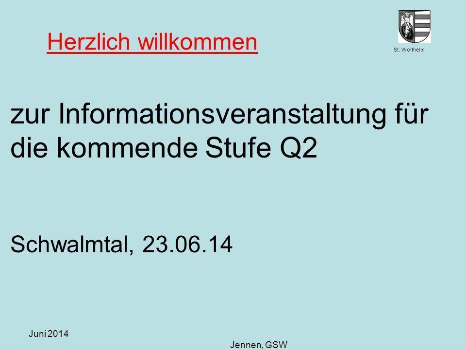 Herzlich willkommen zur Informationsveranstaltung für die kommende Stufe Q2 Schwalmtal, 23.06.14.