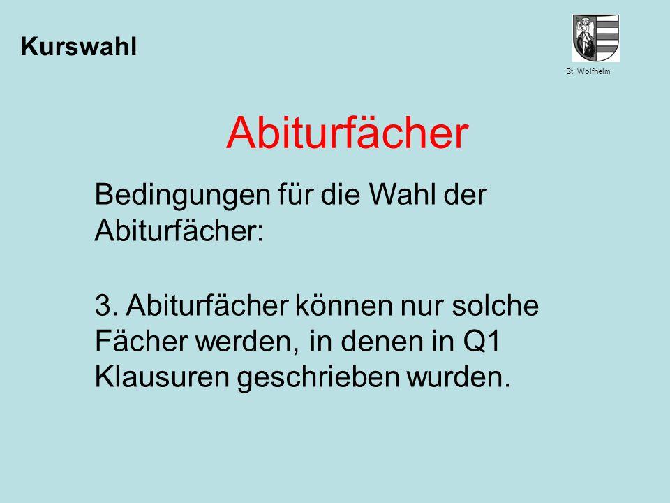 Abiturfächer Bedingungen für die Wahl der Abiturfächer: