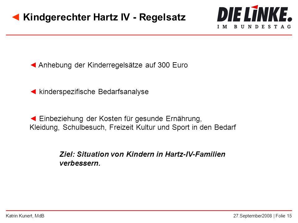 ◄ Kindgerechter Hartz IV - Regelsatz