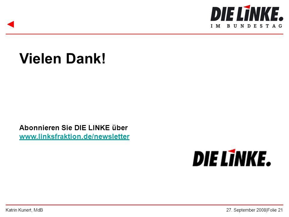 Vielen Dank. Abonnieren Sie DIE LINKE über www.linksfraktion.de/newsletter.