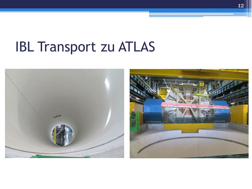 IBL Transport zu ATLAS