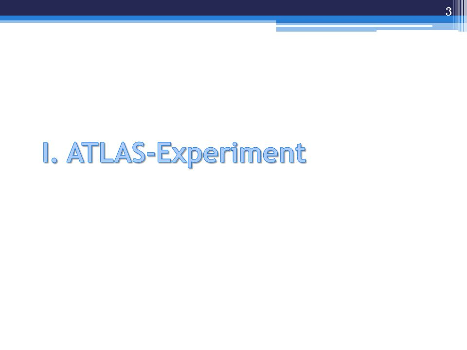 I. ATLAS-Experiment