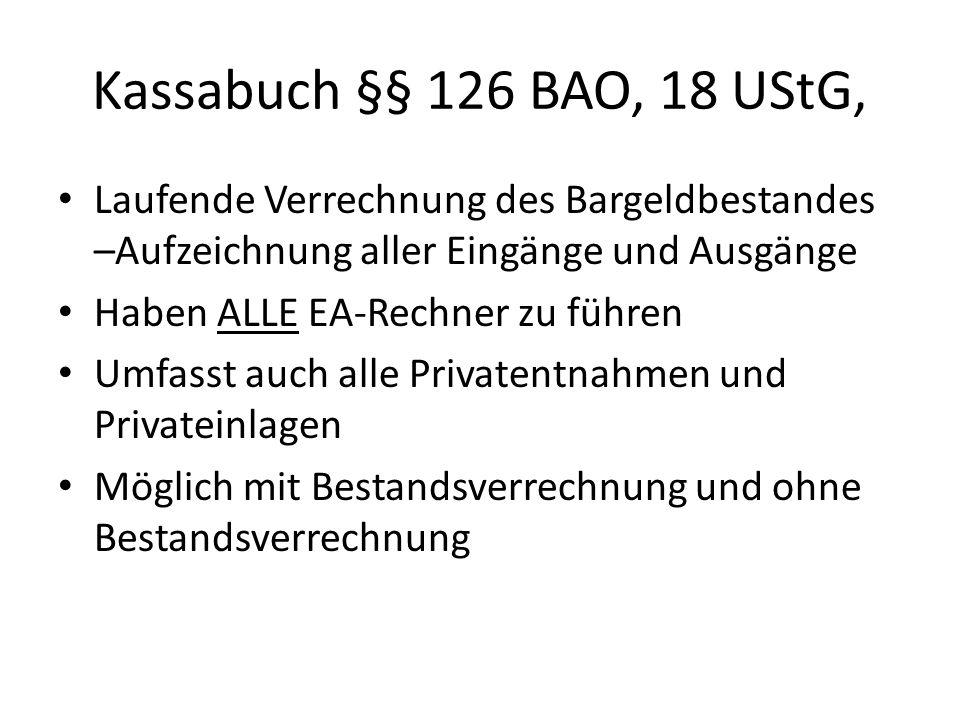 Kassabuch §§ 126 BAO, 18 UStG, Laufende Verrechnung des Bargeldbestandes –Aufzeichnung aller Eingänge und Ausgänge.