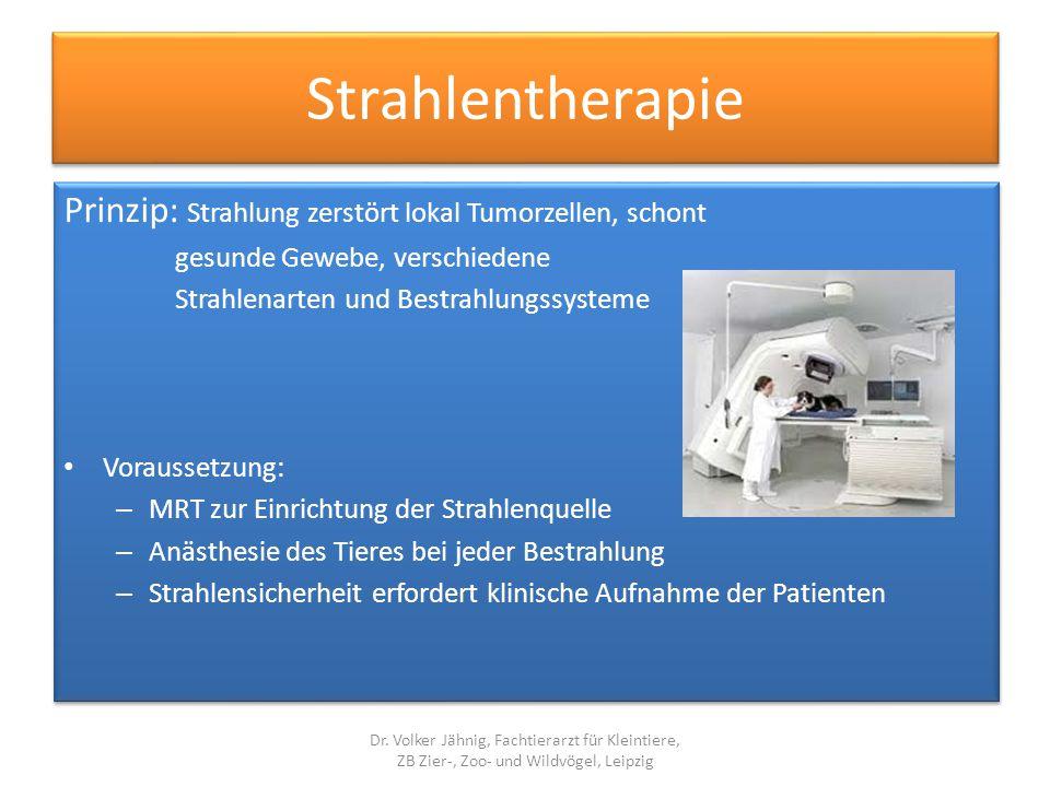 Strahlentherapie Prinzip: Strahlung zerstört lokal Tumorzellen, schont