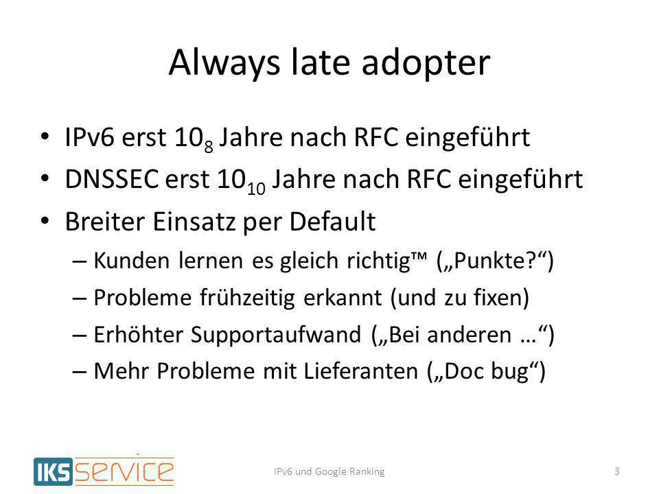 Always late adopter IPv6 erst 108 Jahre nach RFC eingeführt