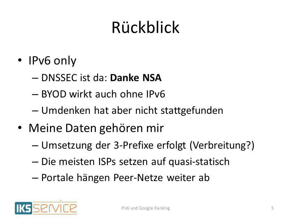 Rückblick IPv6 only Meine Daten gehören mir DNSSEC ist da: Danke NSA