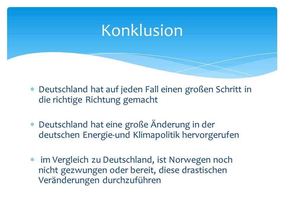 Konklusion Deutschland hat auf jeden Fall einen großen Schritt in die richtige Richtung gemacht.