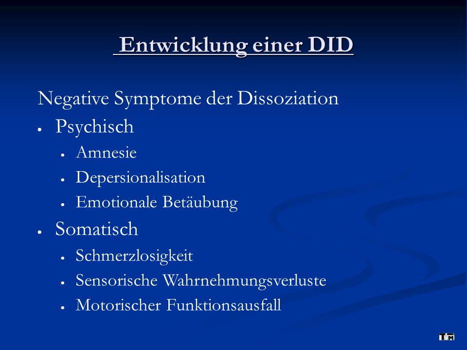 Entwicklung einer DID Negative Symptome der Dissoziation Psychisch