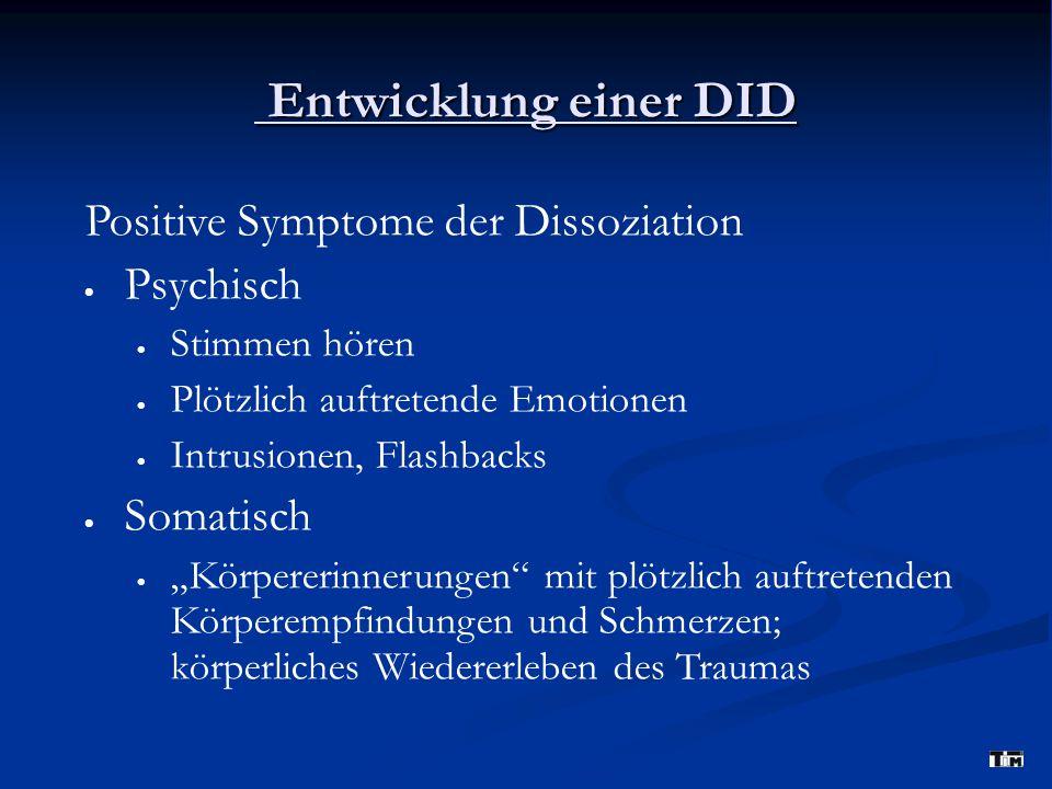 Entwicklung einer DID Positive Symptome der Dissoziation Psychisch