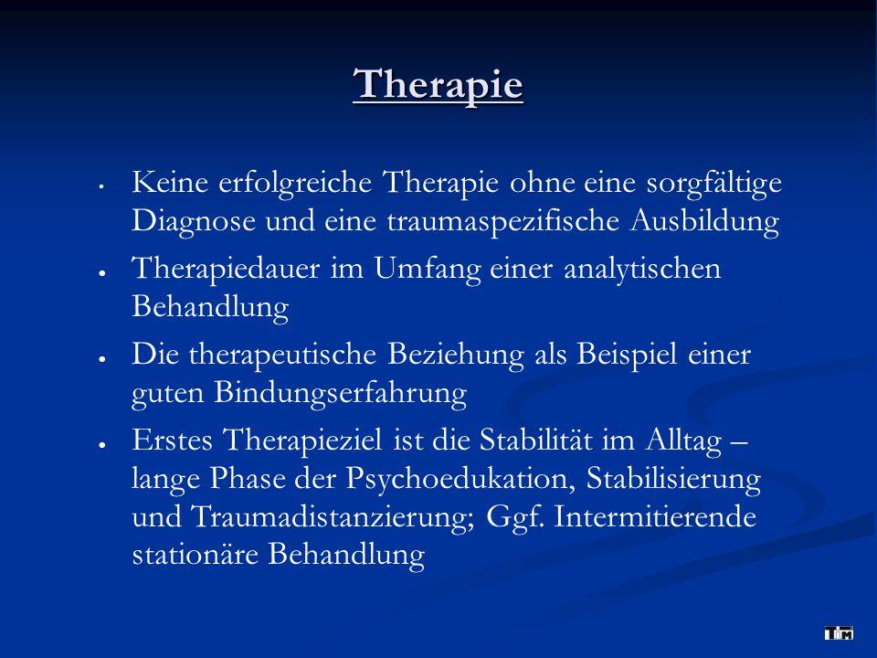 Therapie Keine erfolgreiche Therapie ohne eine sorgfältige Diagnose und eine traumaspezifische Ausbildung.