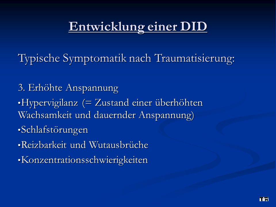 Entwicklung einer DID Typische Symptomatik nach Traumatisierung: