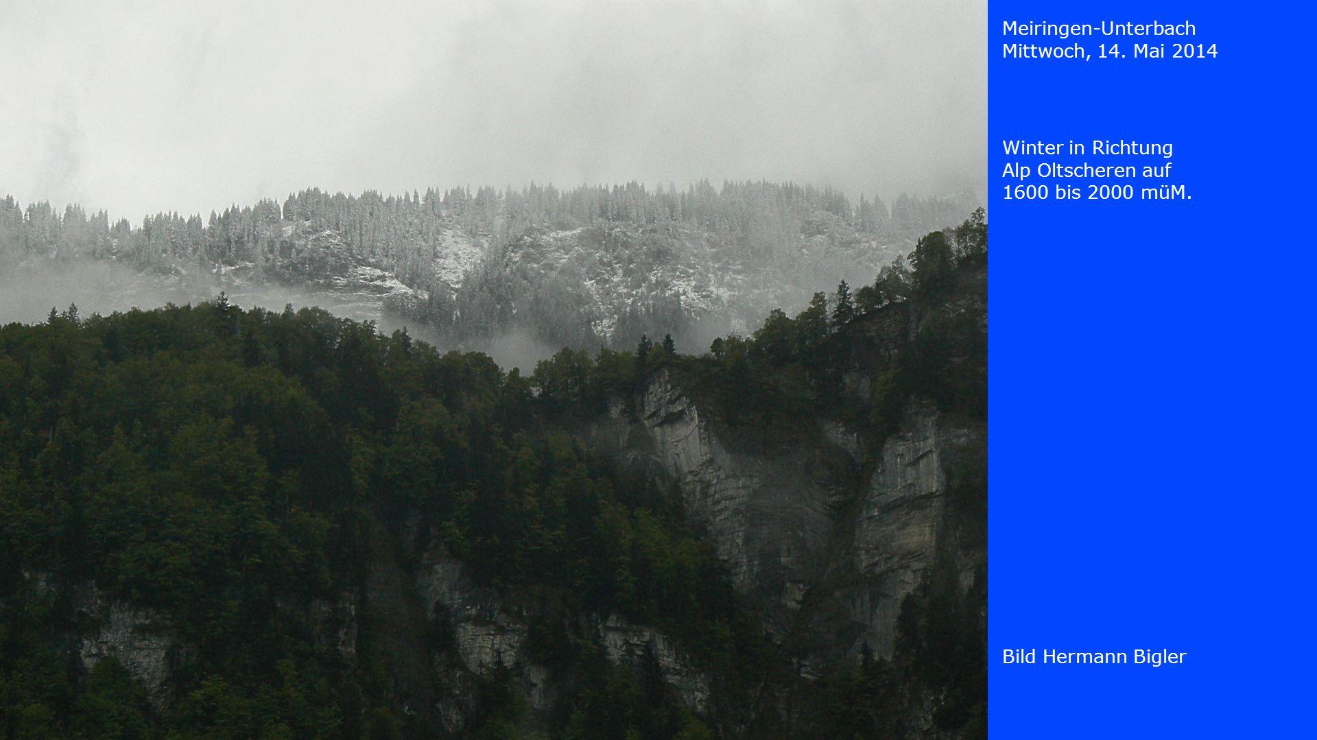 Meiringen-Unterbach Mittwoch, 14. Mai 2014. Winter in Richtung Alp Oltscheren auf 1600 bis 2000 müM.