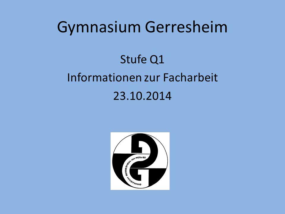 Stufe Q1 Informationen zur Facharbeit 23.10.2014