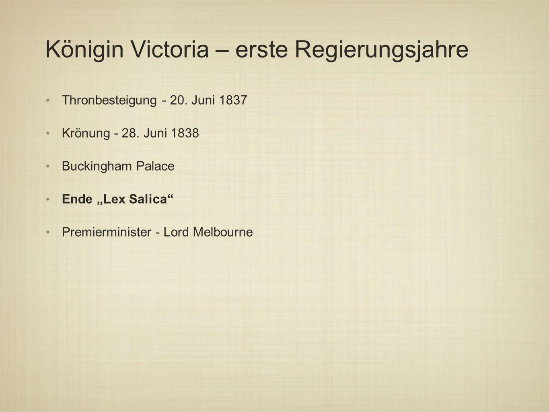 Königin Victoria – erste Regierungsjahre