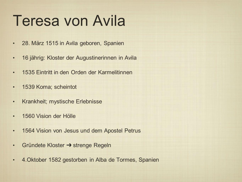 Teresa von Avila 28. März 1515 in Avila geboren, Spanien