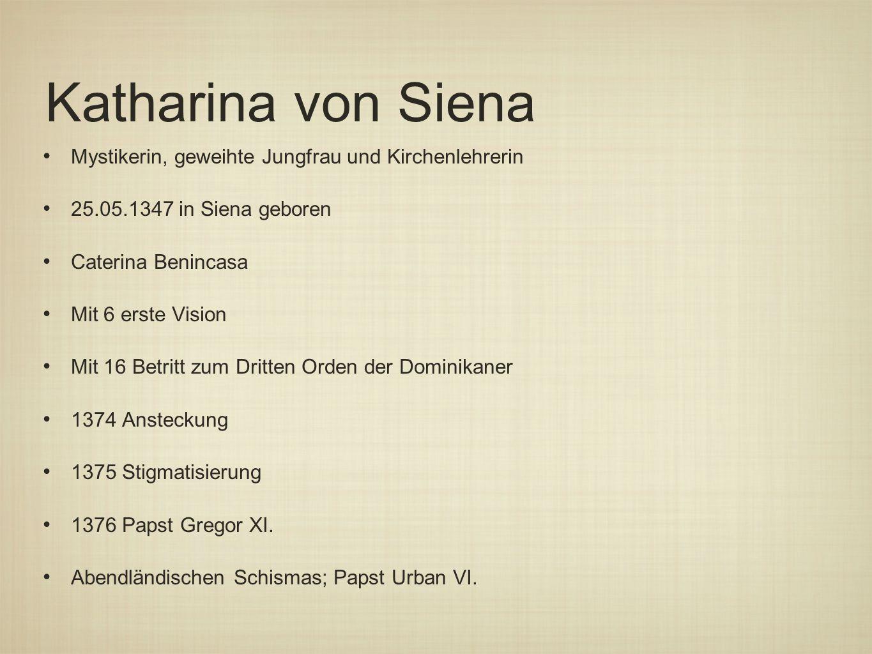 Katharina von Siena Mystikerin, geweihte Jungfrau und Kirchenlehrerin