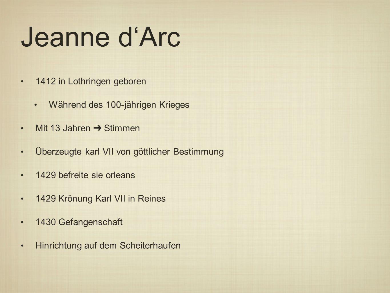 Jeanne d'Arc 1412 in Lothringen geboren