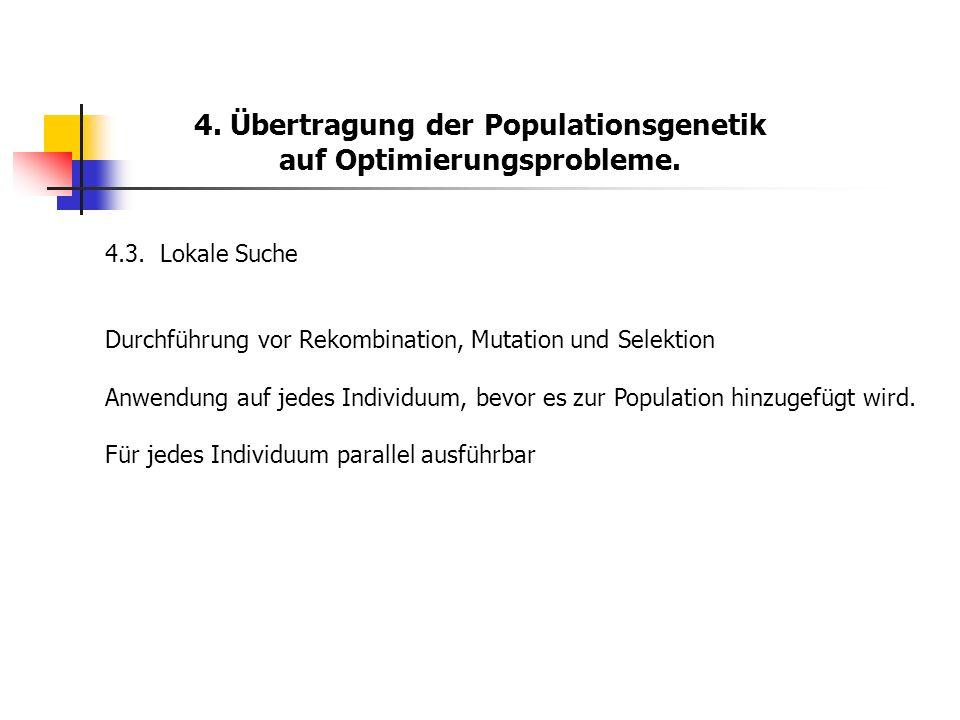 4. Übertragung der Populationsgenetik auf Optimierungsprobleme.