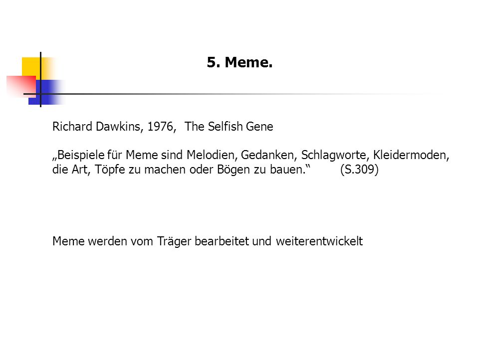 5. Meme. Richard Dawkins, 1976, The Selfish Gene