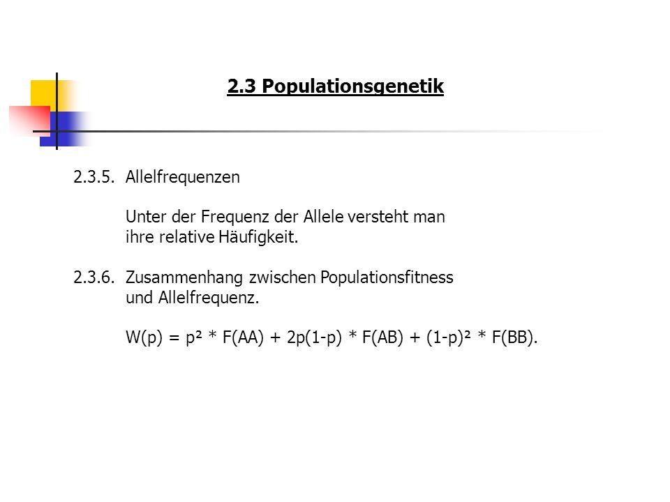 2.3 Populationsgenetik 2.3.5. Allelfrequenzen