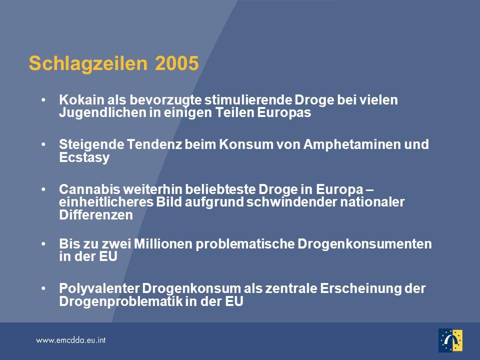 Schlagzeilen 2005 Kokain als bevorzugte stimulierende Droge bei vielen Jugendlichen in einigen Teilen Europas.