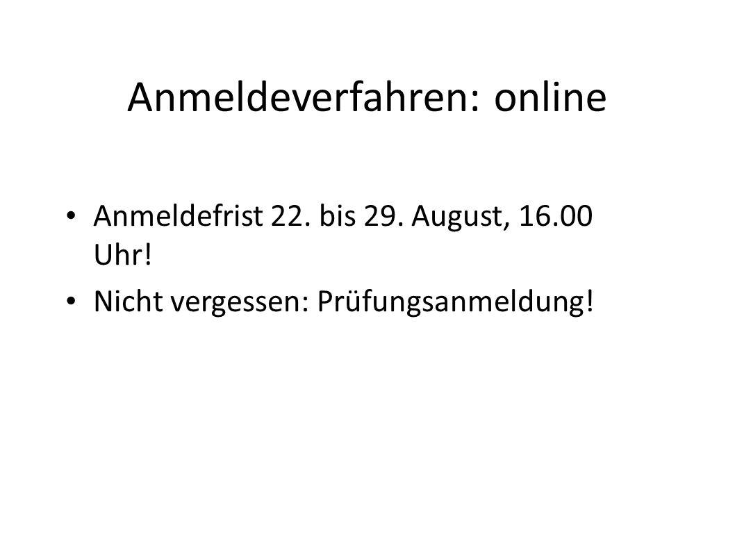 Anmeldeverfahren: online