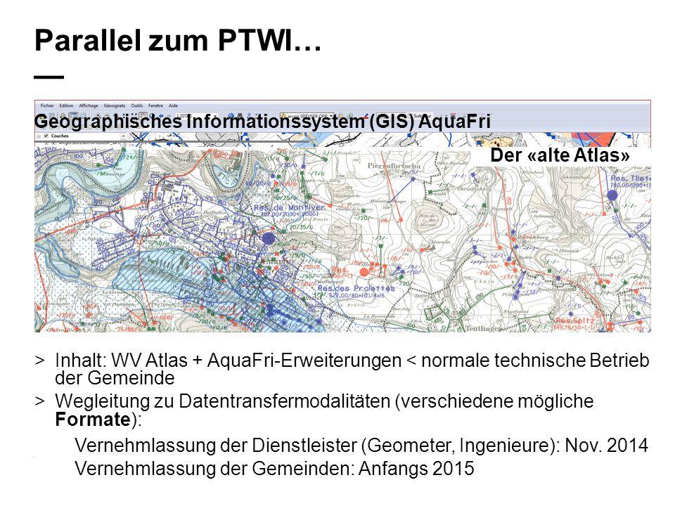Parallel zum PTWI… — Geographisches Informationssystem (GIS) AquaFri