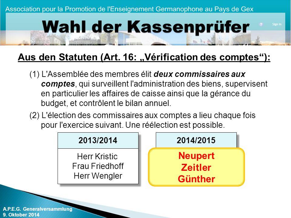 "Wahl der Kassenprüfer Aus den Statuten (Art. 16: ""Vérification des comptes ):"
