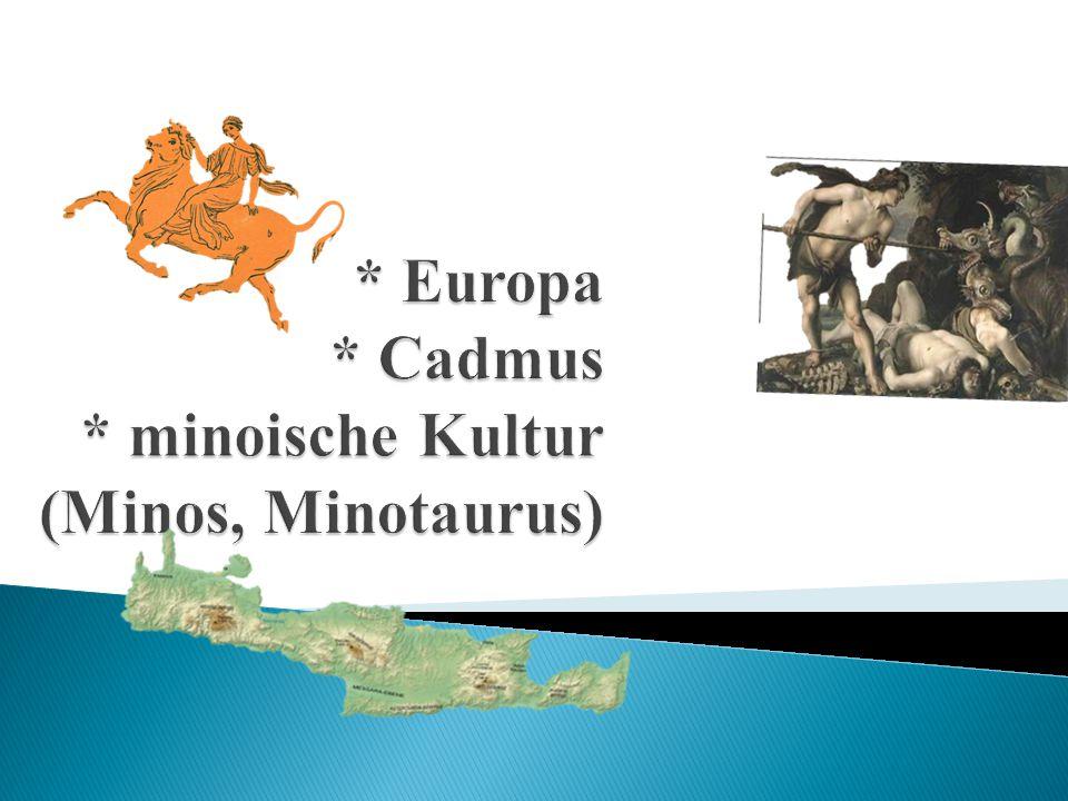 * Europa * Cadmus * minoische Kultur (Minos, Minotaurus)
