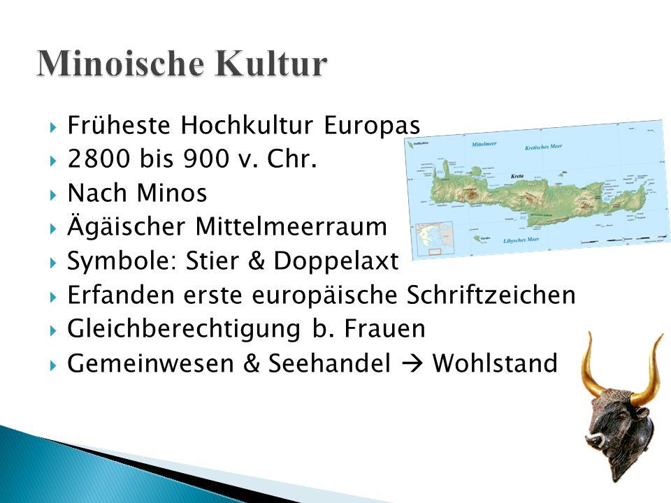 Minoische Kultur Früheste Hochkultur Europas 2800 bis 900 v. Chr.