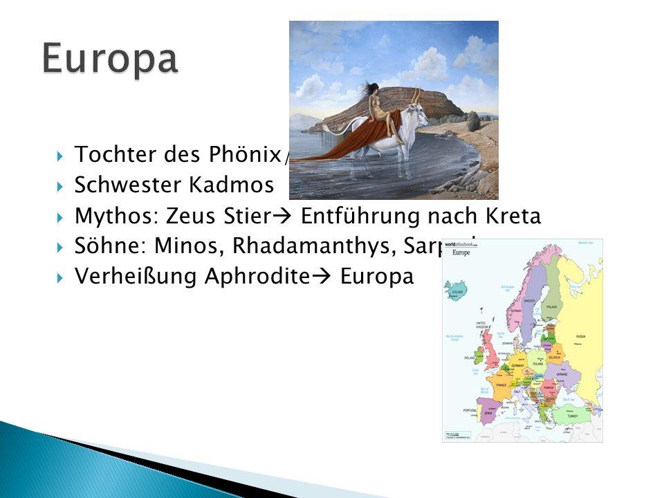 Europa Tochter des Phönix/Agenor Schwester Kadmos